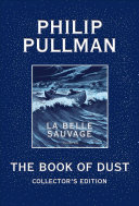 The Book of Dust  la Belle Sauvage Collector s Edition  Book of Dust  Volume 1