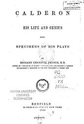 Calderon, His Life and Genius: With Specimens of His Plays