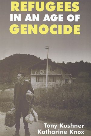 Refugees in an Age of Genocide PDF