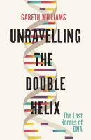 Unravelling the Double Helix PDF