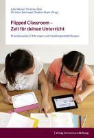 Flipped Classroom     Zeit f  r deinen Unterricht PDF