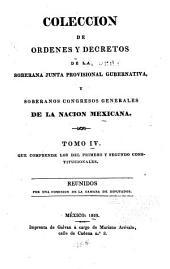 Coleccion de ordenes y decretos de la Soberana junta provisional gubernativa, y soberanos Congresos generales de la nacion mexicana ...: Volumen 4