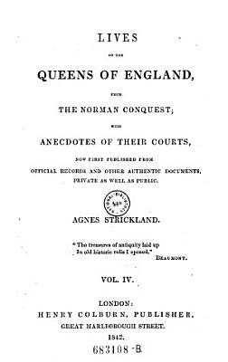 Lives of the Queens of England  from the Norman Conquest   with anecdotes of their courts PDF