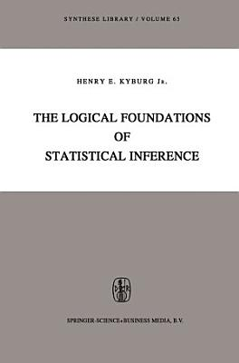 The Logical Foundations of Statistical Inference