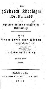 Die gelehrten Theologen Deutschlands im achtzehnten und neunzehnten Jahrhundert: nach ihrem Leben und Wirken