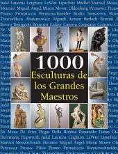 1000 Esculturas de los Grandes Maestros