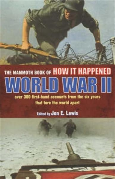 Download The Mammoth Book of How it Happened  World War II Book