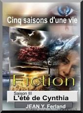 Cinq saisons d'une vie: Tome III : L'été de Cynthia