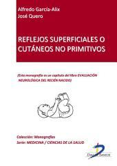 Reflejos superficiales o cutáneos no primitivos: Evaluación neurológica del recién nacido
