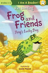 Frog's Lucky Day (Frog and Friends)