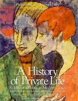A History of Private Life  Riddles of identity in modern times PDF