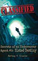 Secrets of an Undercover Agent  2 Slated Destiny PDF