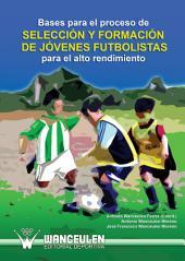 Bases para el proceso de selección y formación de jóvenes futbolistas para el alto rendimiento