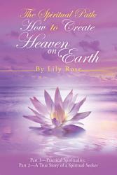 The Spiritual Path How To Create Heaven On Earth Book PDF