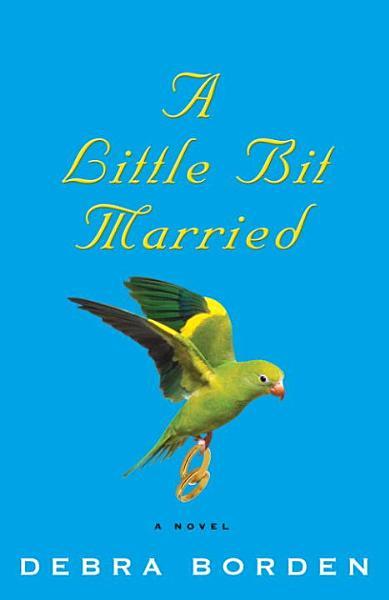 Download A Little Bit Married Book