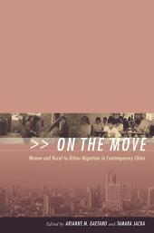 On the Move: Women and Rural-to-Urban Migration in Contemporary China