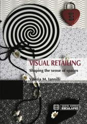 Visual Retailing: Shaping the sense of spaces