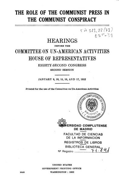 Hearings Before the Committee on Un American Activities  House of Representatives  Eighty second Congress  Second Session PDF
