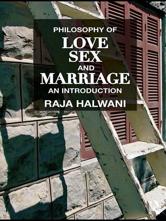Philosophy of Love  Sex  and Marriage PDF
