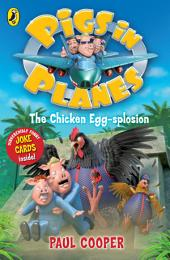 Pigs in Planes: The Chicken Egg-splosion: The Chicken Egg-splosion
