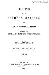 The Lives of the Fathers, Martyrs, and Other Principal Saints: Volume 3