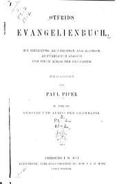 Otfrids Evangelienbuch: T. Glossar und Abriss der Grammatik
