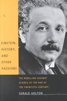 Einstein  History  and Other Passions PDF