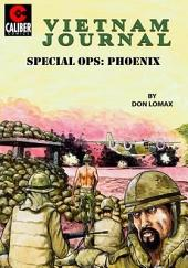 Vietnam Journal: Special OPS Phoenix #1