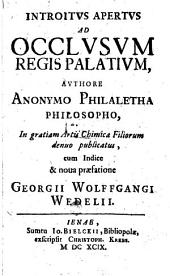 Introitus Apertus Ad Occlusum Regis Palatium
