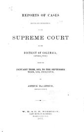Reports of Cases Argued and Determined in the Supreme Court of the District of Columbia (general Term)