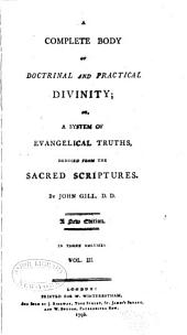 A Complete Body of Doctrinal and Practical Divinity: Or, A System of Evangelical Truths, Deduced from the Sacred Scriptures, Volume 3