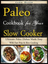 Paleo Cookbook For Your Slow Cooker Book PDF