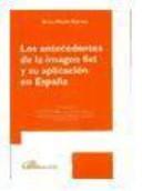 Los antecedentes de la imagen fiel y su aplicacin en Espana / The history of faithful image and its application in Spain