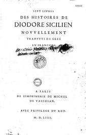 Sept livres des histoires de Diodore..., nouvellement trad. de Grec. en Francoys par Jacques Amyot