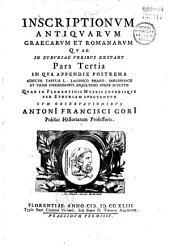 Inscriptiones antiquae [graecae et romanae] in Etruriae urbibus extantes... [Pars prima ... cum notis ... A. M. Salvinii... Cura et studio Antonii Francisci Gorii,...]