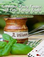 Foxgloves, Fancy Fungus, and Fatal Family Feuds