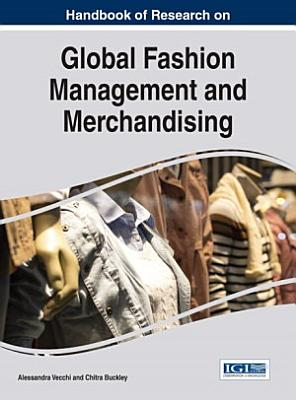 Handbook of Research on Global Fashion Management and Merchandising