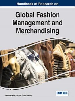Handbook of Research on Global Fashion Management and Merchandising PDF