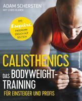 Calisthenics     Das Bodyweight Training f  r Einsteiger und Profis PDF