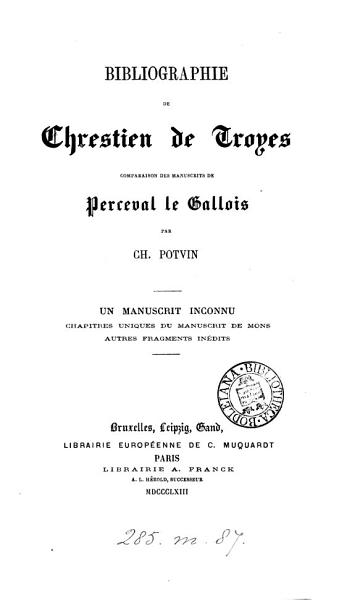 Download Bibliographie de Chrestien de Troyes  Comparaison des manuscrits de Perceval le Gallois Book