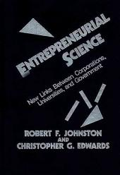 Entrepreneurial Science: New Links Between Corporations, Universities, and Government