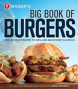 Weber s Big Book of Burgers Book