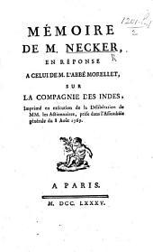 Réponse au Mémoire de M. l'Abbé Morellet sur la Compagnie des Indes, imprimée en exécution de la délibération de Mrs les Actionnaires, prise dans l'Assemblée Générale du 8 Août 1769. By J. Necker