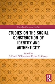 Studies on the Social Construction of Identity and Authenticity PDF