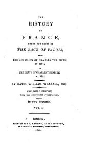 The history of France under the kings of the race of Valois