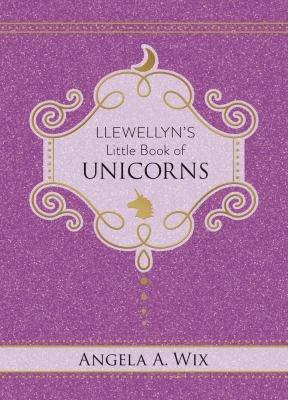 Llewellyn s Little Book of Unicorns