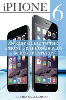 iPhone 6  An Easy Guide to the iPhone 6   iPhone 6 Plus 50 Best Features PDF