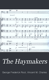 The Haymakers: an operatic cantata in two parts