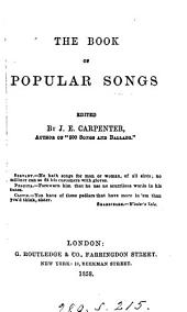 The book of popular songs, ed. by J.E. Carpenter
