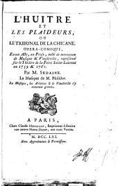 L'huitre et les plaideurs, ou, Le tribunal de la chicane: opera-comique